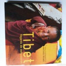 Libros de segunda mano: TÍBET REGARDS DE COMPASSION TEXTES ET PHOTOGRAPHIES DE MATTHIEU RICARD . LIBRO EN FRANCÉS FOTOGRAFÍA. Lote 218316391