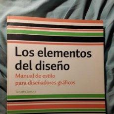 Libros de segunda mano: LOS ELEMENTOS DEL DISEÑO, DE TIMOTHY SAMARA. MANUAL ESTILO PARA DISEÑADORES GRAFICOS. Lote 218399133