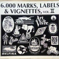 Libros de segunda mano: 6.000 MARKS, LABELS & VIGNETTES, VOL. II. HAPPY BOOKS, 1991.. Lote 218606111