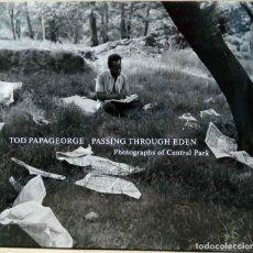Libros de segunda mano: TOD PAPAGEORGE - PASSING THROUGH EDEN. PHOTOGRAPHS OF CENTRAL PARK. STEIDL, 2007.. Lote 218611223