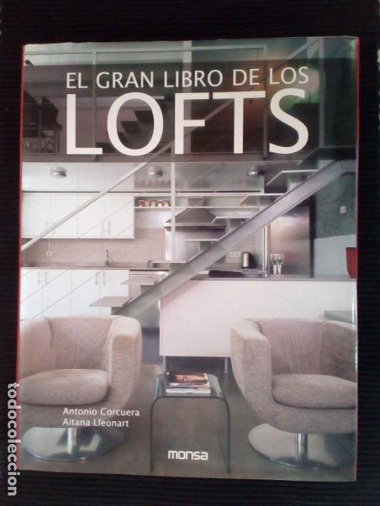 EL GRAN LIBRO DE LOS LOFTSANTONIO CORCUERAY AITANA LLEONART.MONSA 2007. (Libros de Segunda Mano - Bellas artes, ocio y coleccionismo - Diseño y Fotografía)