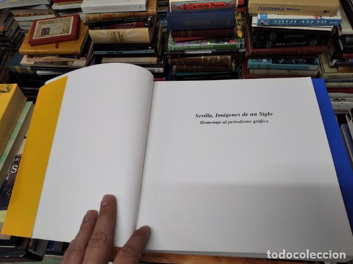 Libros de segunda mano: SEVILLA . IMÁGENES DE UN SIGLO. HOMENAJE AL PERIODISMO GRÁFICO. AYUNTAMIENTO DE SEVILLA. 1995 - Foto 3 - 219600863