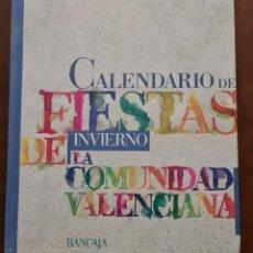 Libros de segunda mano: BANCAJA. CALENDARIO DE FIESTAS DE INVIERNO DE LA COMUNIDAD VALENCIABA - FUNDACIÓN BANCAJA. Lote 219776390