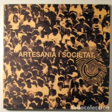 Libros de segunda mano: ARTESANIA I SOCIETAT - BARCELONA 2005 - MOLT IL·LUSTRAT. Lote 220380320