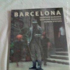 Libros de segunda mano: BARCELONA, ESTATUAS HUMANAS. ANNETTE STÖSSEL. PORTIC, AJUNTAMENT DE BARCELONA 2003.. Lote 220742586
