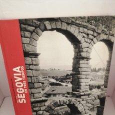 Libros de segunda mano: SEGOVIA EN TRES TIEMPOS. 1856-1936. FOTOGRAFÍAS DE J. LAURENT, MARIANO MORENO Y LOTY.. Lote 220844743