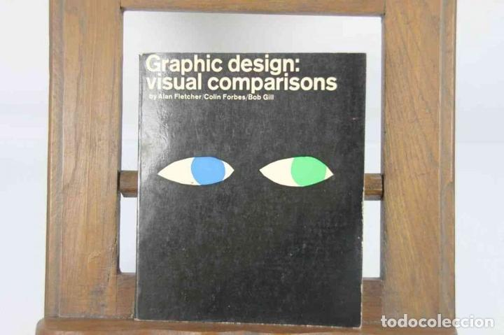 Libros de segunda mano: 4944- GRAPHIC DESING VISUAL COMPARISONS. ALAN FLETCHER. EDIT. STUDIO VISTA. LONDON 1969. - Foto 5 - 221403601