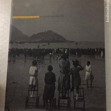 Libros de segunda mano: EL FOTOGRAFO LUIS GANDU MERCADAL, UNA CRONICA VISUAL 1910-1930. Lote 221416198