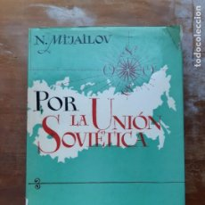 Libros de segunda mano: POR LA UNIÓN SOVIÉTICA N. MIJAILOV. Lote 221488730