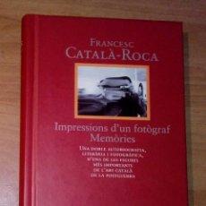 Livres d'occasion: FRANCESC CATALÀ-ROCA - IMPRESSIONS D'UN FOTÒGRAF. MEMÒRIES - EDICIONS 62, 1995 [PRIMERA EDICIÓ]. Lote 149593390