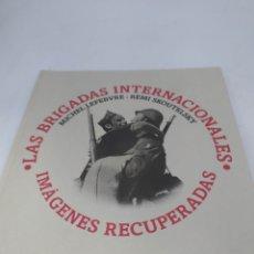 Libros de segunda mano: LAS BRIGADAS INTERNACIONALES IMÁGENES RECUPERADAS LUNWERG. Lote 221545606