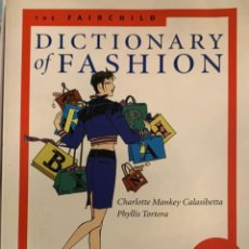 Libros de segunda mano: CHARLOTTE MANKEY CALASIBETTA. THE FAIRCHILD DICTIONARY OF FASHION. LONDON, 2003. TEXTO EN INGLÉS.. Lote 221584383