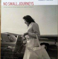 Libros de segunda mano: ROBERT ADAMS - NO SMALL JOURNEYS. MATTHEW MARKS GALLERY, 2003.. Lote 221775170