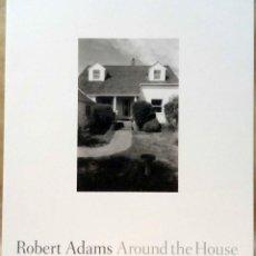 Libros de segunda mano: ROBERT ADAMS - AROUND THE HOUSE. FRAENKEL GALLERY, 2016.. Lote 221777042