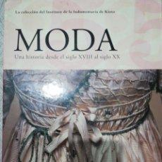 Libros de segunda mano: MODA UNA HISTORIA DESDE EL SIGLO XVIII AL SIGLO XX. Lote 221801883