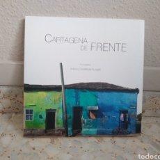 Libros de segunda mano: CARTAGENA DE FRENTE - FOTOGRAFÍA: ANTONIO CASTAÑEDA BURAGLIA - FUNDACIÓN ANTONIO SAURA (2010). Lote 221926220