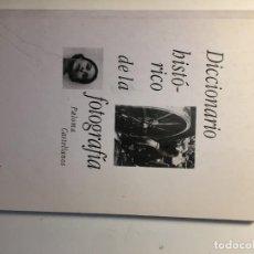 Libri di seconda mano: DICCIONARIO HISTÓRICO DE LA FOTOGRAFÍA. PALOMA CASTELLANOS. Lote 221940512