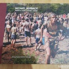 Libros de segunda mano: MICHAEL HORBACH. MALLORCA FESTE / FIESTAS / FESTES. Lote 222194820