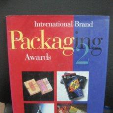 Libros de segunda mano: INTERNATIONAL BRAND.PACKAGING 2 AWARDS. Lote 222534500