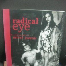 Livres d'occasion: RADICAL EYE. THE PHOTOGRAPHY OF MIRON ZOWNIR.DIE GESTALTEN VERLAG.. Lote 222536005