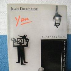 Libros de segunda mano: YAN (PHOTOGRAPHIES) - JEAN DIEUZAIDE Y JEAN CLAUDE GAUTRAND - MARVAL - PARÍS (1994) - FRANCÉS. Lote 222557383