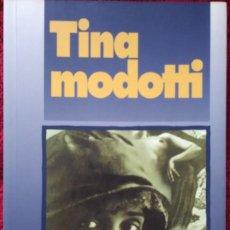 Libros de segunda mano: TINA MODOTTI ---- CHRISTIANE BARCKHAUSEN-CANALE. Lote 222806733