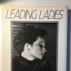 Libros de segunda mano: LEADING LADIES. DON MACPHERSON AND LOUISE BRODY. FOREWORD BY RICHARD SCHICKEL. Lote 222815200