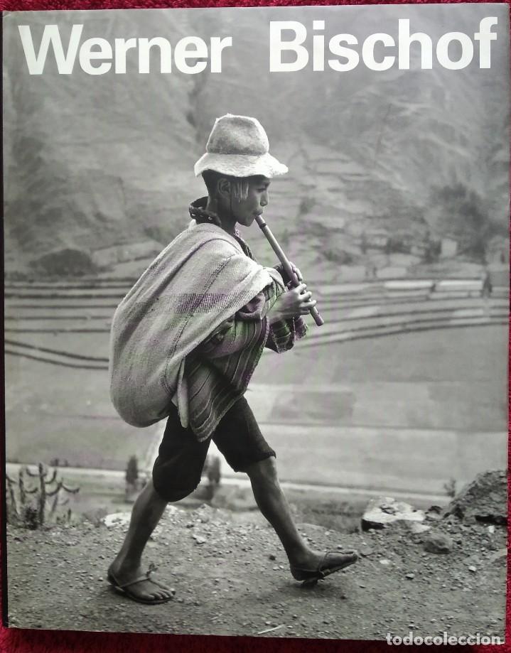 WERNER BISCHOF 1916-1954 -- HIS LIFE AND WORK (Libros de Segunda Mano - Bellas artes, ocio y coleccionismo - Diseño y Fotografía)