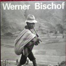 Libros de segunda mano: WERNER BISCHOF 1916-1954 -- HIS LIFE AND WORK. Lote 222834348