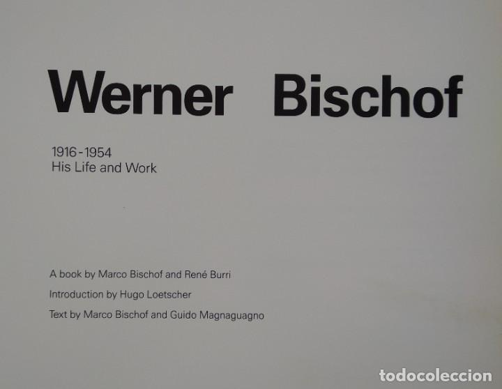 Libros de segunda mano: WERNER BISCHOF 1916-1954 -- HIS LIFE AND WORK - Foto 2 - 222834348
