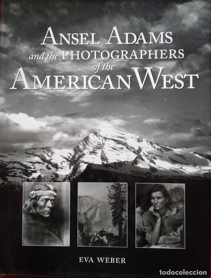 ANSEL ADAMS AND THE PHOTOGRAPHERS OF THE AMERICAN WEST -- EVA WEBER (Libros de Segunda Mano - Bellas artes, ocio y coleccionismo - Diseño y Fotografía)