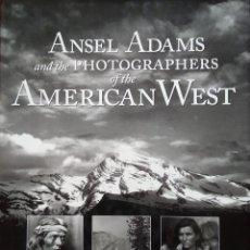 Libros de segunda mano: ANSEL ADAMS AND THE PHOTOGRAPHERS OF THE AMERICAN WEST -- EVA WEBER. Lote 222834985