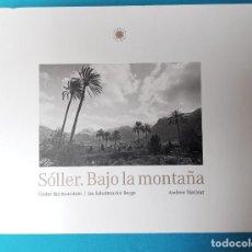 Libros de segunda mano: SÓLLER, BAJO LA MONTAÑA. Lote 223372142