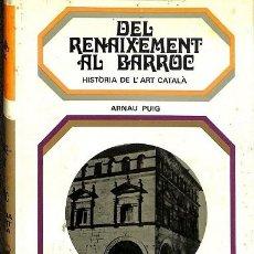 Libri di seconda mano: HISTORIA DE L`ART CATALA DEL RENAIXEMENT AL BARROC - ARNAU PUIG - EDITORIAL TÁBER. Lote 223933320