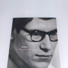 Libros de segunda mano: DEBUT YVES SAINT LAURENT 1962. Lote 224052913