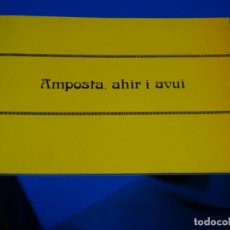 Libros de segunda mano: AMPOSTA AHIR I AVUI.LA CAÍXA.1984. Lote 224518827