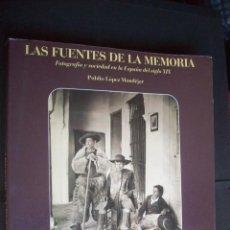 Livres d'occasion: LAS FUENTES DE LA MEMORIA. FOTOGRAFÍA Y SOCIEDAD EN LA ESPAÑA DEL SIGLO XIX - LÓPEZ MONDÉJAR, PUBLIO. Lote 226116971