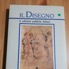 Libros de segunda mano: IL DISEGNO. LE COLLEZIONI PUBBLICHE ITALIANE. PARTE SECONDA (ANNAMARIA PETRIOLI). Lote 226149473