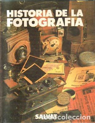 HISTORIA DE LA FOTOGRAFIA. A-FOTO-627 (Libros de Segunda Mano - Bellas artes, ocio y coleccionismo - Diseño y Fotografía)