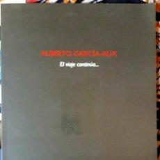 Livres d'occasion: ALBERTO GARCÍA-ALIX . EL VIAJE CONTINÚA.... Lote 226662366