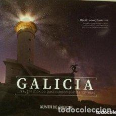 Libros de segunda mano: GALICIA, UN LUGAR MÁXICO PARA CONTEMPLAR AS ESTRELAS.OBRA FOTOGRÁFICA DE DANIEL LLAMAS/ DANIEL LOIS. Lote 226776835