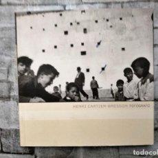 Libri di seconda mano: HENRI CARTIER BRESSON FOTOGRAFO FUNDACION LA CAIXA 77 PAGINAS. Lote 226986175