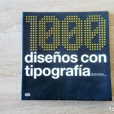 Libros de segunda mano: 1000 DISEÑOS CON TIPOGRAFÍA - GUSTAVO GILI (ANUNCIOS, CARTELES, ARTE, DISEÑO, CATÁLOGOS). Lote 227473037