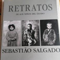 Libros de segunda mano: SEBASTIAO SALGADO, RETRATOS DE LOS NIÑOS DEL ÉXODO. 1ª EDICIÓN. FUNDACIÓN RETEVISIÓN 2000 111PP. Lote 227685820