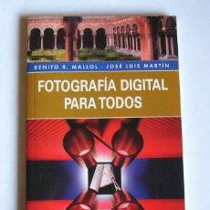 Libros de segunda mano: FOTOGRAFIA DIGITAL PARA TODOS - BENITO R. MALLOL Y JOSE LUIS MARTIN. Lote 227795775