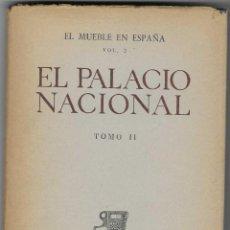Libros de segunda mano: EL MUEBLE EN ESPAÑA. EL PALACIO NACIONAL. LUIS M. FEDUCHI. TOMO II. Lote 227909565