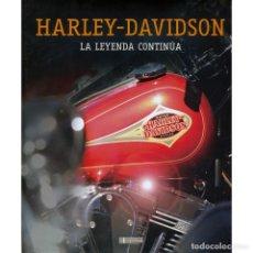 Libros de segunda mano: HARLEY DAVIDSON. LA LEYENDA CONTINUA. FOTOGRAFIAS. Lote 228360200