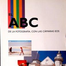 Libros de segunda mano: LIBRO EL ABC DE LA FOTOGRAFÍA CON LAS CÁMARAS EOS. Lote 228562595