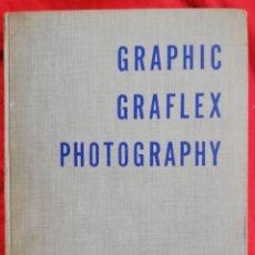Libros de segunda mano: GRAPHIC GRAFLEX PHOTOGRAPHY - 1942~4ª ED. - WILLARD D.MORGAN & HENRY M.LESTER - ED. -EN INGLES(USA). Lote 228780045