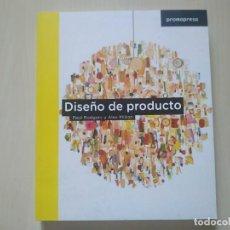 Livros em segunda mão: DISEÑO DE PRODUCTO - PAUL RODGERS Y ALEX MILTON. PROMOPRESS. Lote 228847635